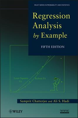 Regression Analysis by Example By Chatterjee, Samprit/ Hadi, Ali S.